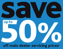 save up to 50% off main dealer servicing